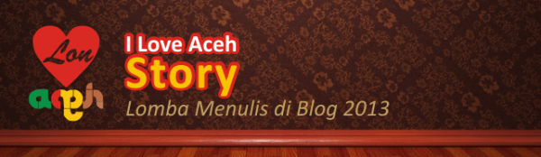 i-love-aceh-story